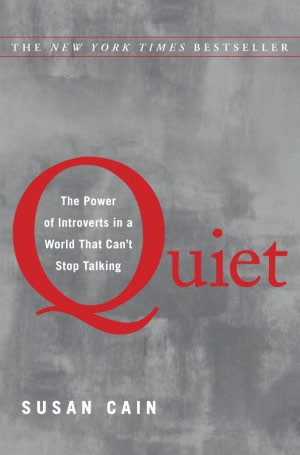 Quiet: The Power of Introverts in a World that Won't Stop Talking